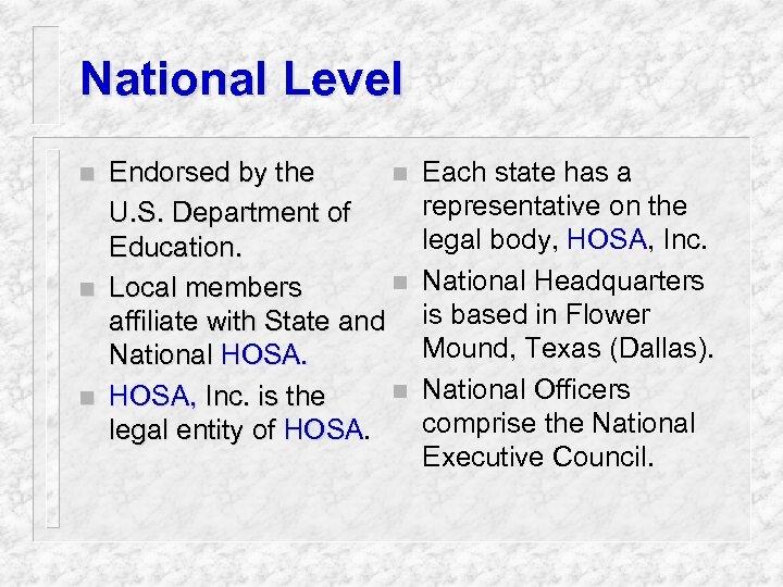 National Level n n n Endorsed by the n U. S. Department of Education.