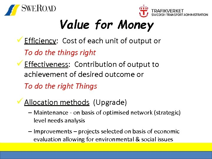 Value for Money ü Efficiency: Cost of each unit of output or To do