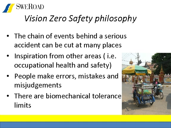 Vision Zero Safety philosophy • The chain of events behind a serious accident can