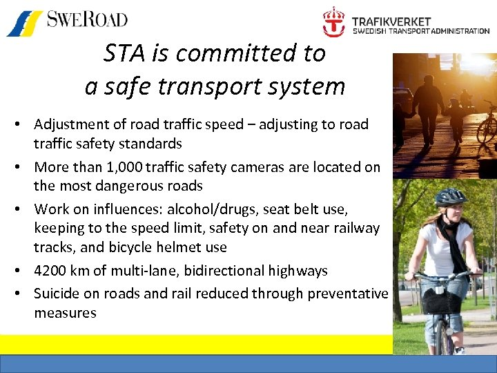 STA is committed to a safe transport system • Adjustment of road traffic speed