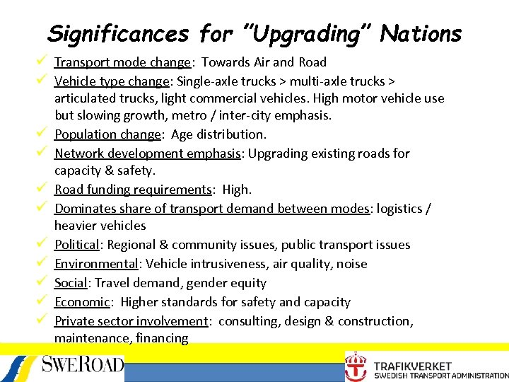 """Significances for """"Upgrading"""" Nations ü Transport mode change: Towards Air and Road ü Vehicle"""