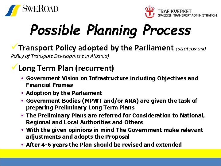 Possible Planning Process üTransport Policy adopted by the Parliament (Strategy and Policy of Transport