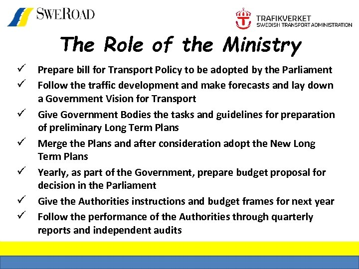 The Role of the Ministry ü Prepare bill for Transport Policy to be adopted