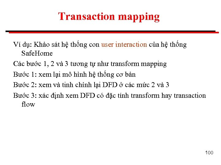 Transaction mapping Ví dụ: Khảo sát hệ thống con user interaction của hệ thống