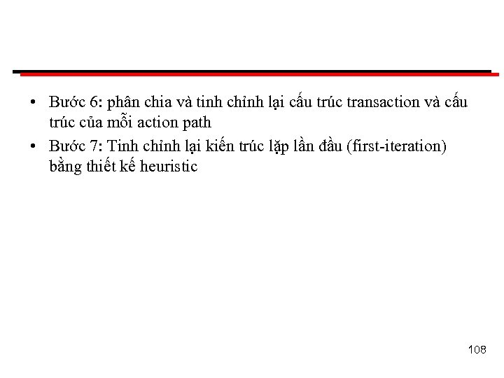 • Bước 6: phân chia và tinh chỉnh lại cấu trúc transaction và