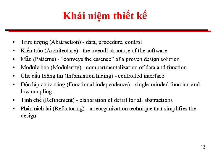 Khái niệm thiết kế • • • Trừu tượng (Abstraction) - data, procedure, control