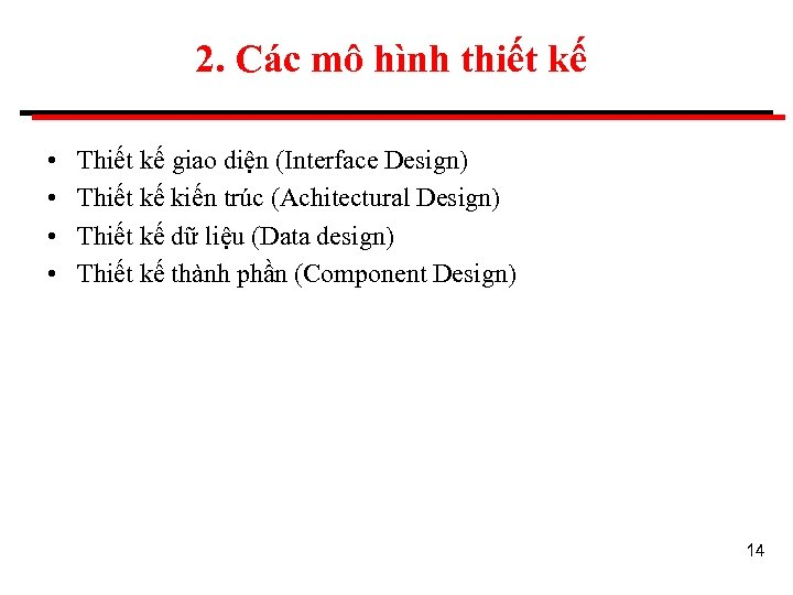 2. Các mô hình thiết kế • • Thiết kế giao diện (Interface Design)