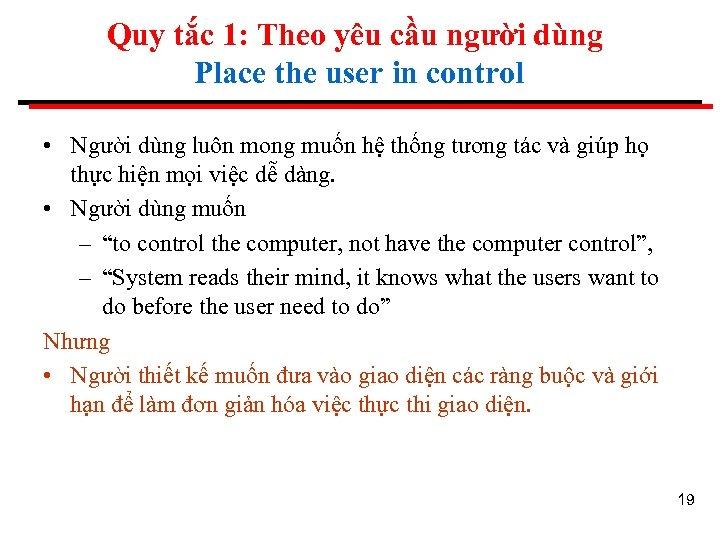 Quy tắc 1: Theo yêu cầu người dùng Place the user in control •