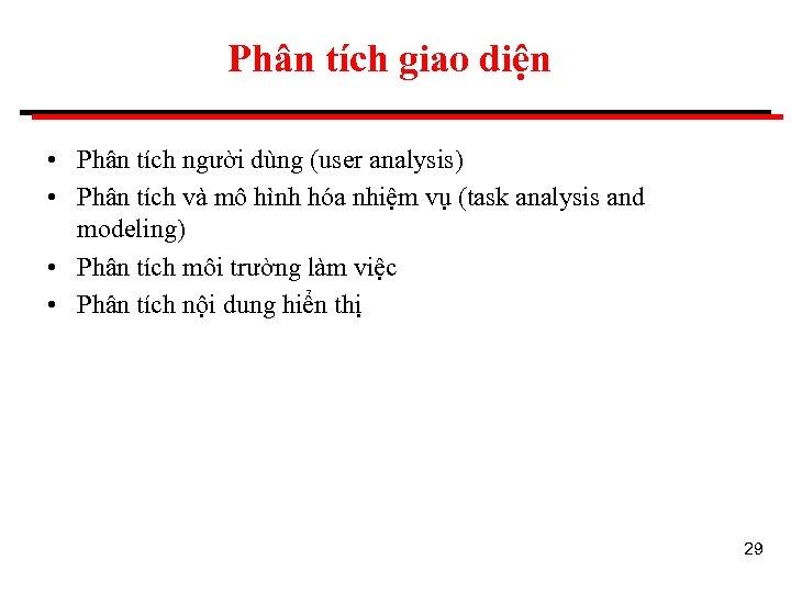 Phân tích giao diện • Phân tích người dùng (user analysis) • Phân tích