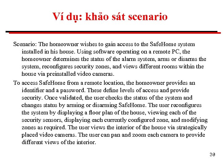 Ví dụ: khảo sát scenario Scenario: The homeowner wishes to gain access to the