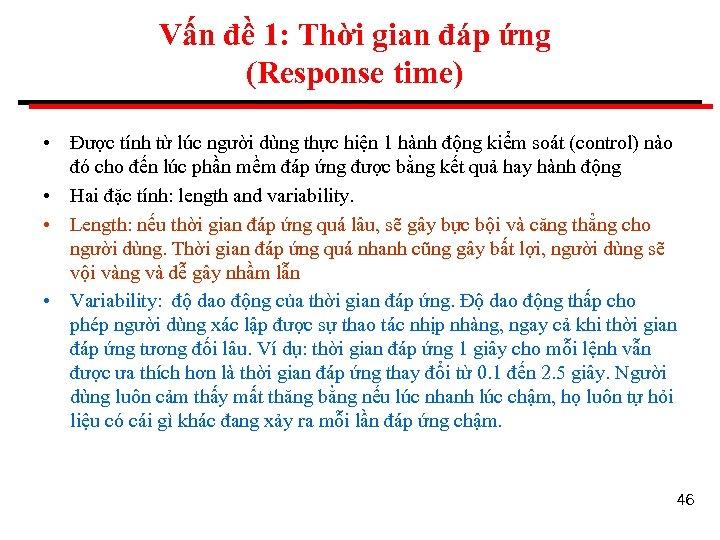 Vấn đề 1: Thời gian đáp ứng (Response time) • Được tính từ lúc
