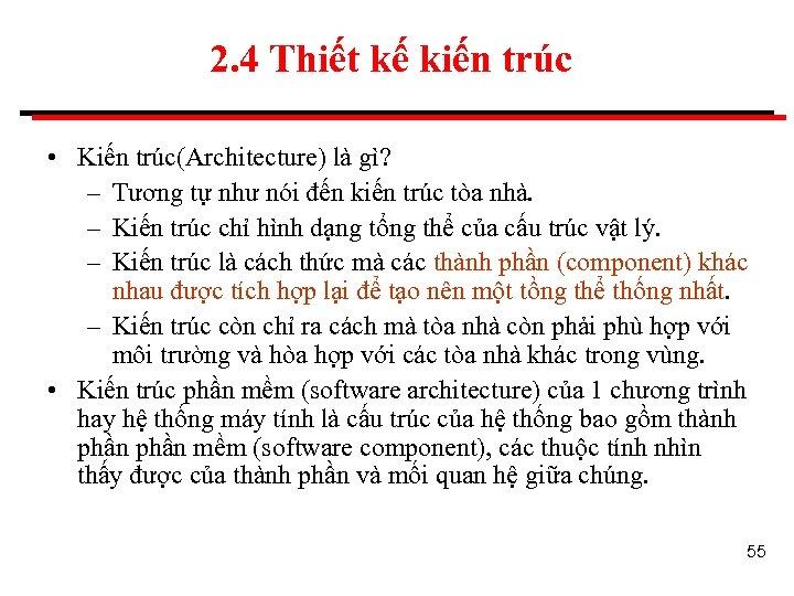 2. 4 Thiết kế kiến trúc • Kiến trúc(Architecture) là gì? – Tương tự