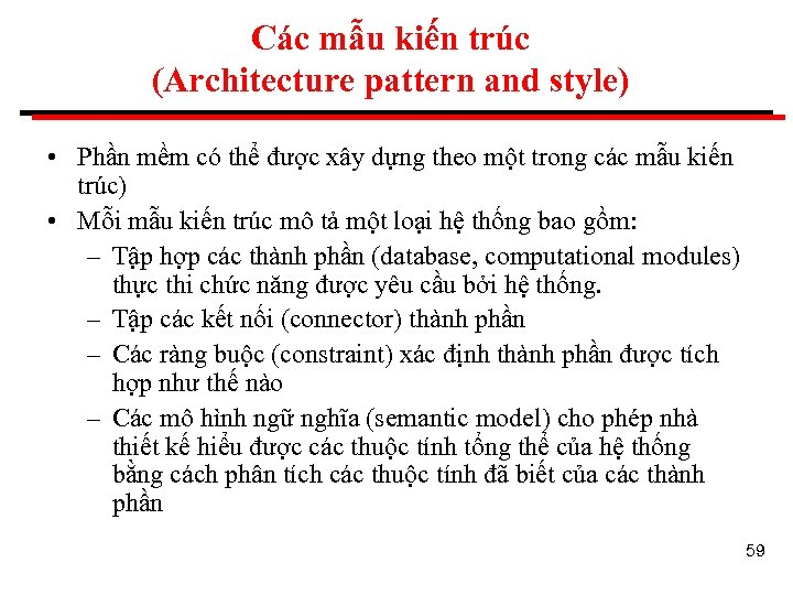 Các mẫu kiến trúc (Architecture pattern and style) • Phần mềm có thể được
