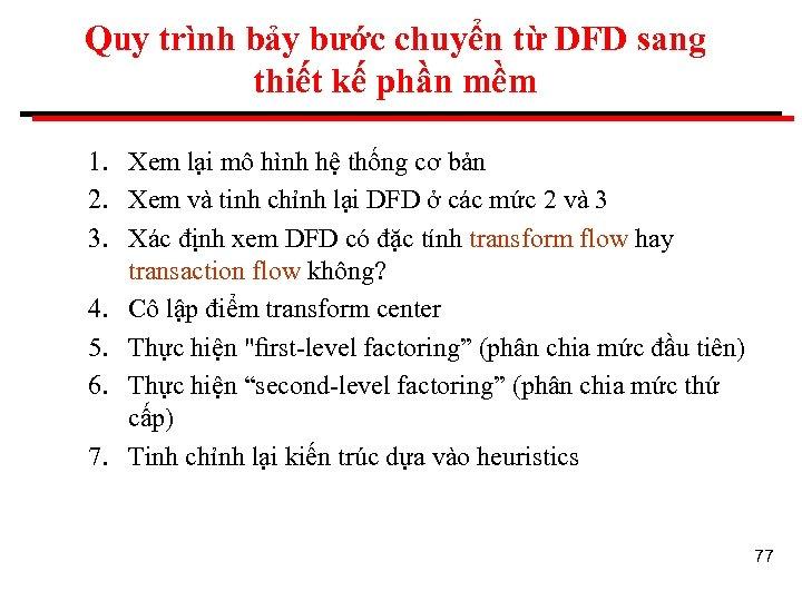 Quy trình bảy bước chuyển từ DFD sang thiết kế phần mềm 1. Xem