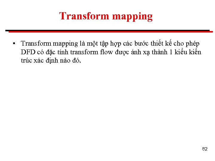 Transform mapping • Transform mapping là một tập hợp các bước thiết kế cho