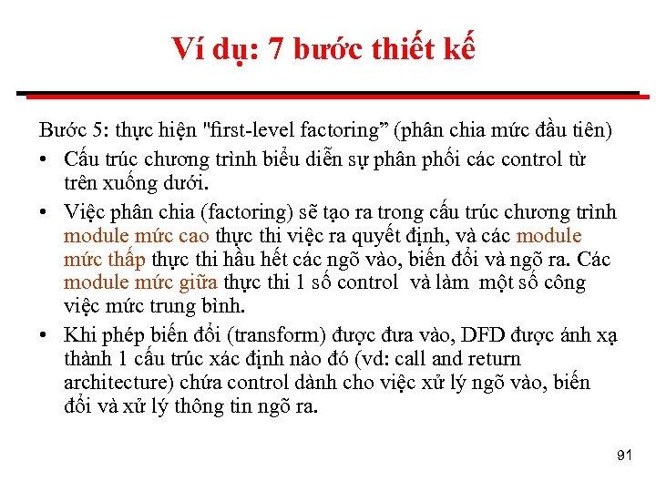 Ví dụ: 7 bước thiết kế Bước 5: thực hiện