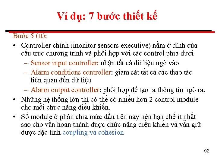 Ví dụ: 7 bước thiết kế Bước 5 (tt): • Controller chính (monitor sensors
