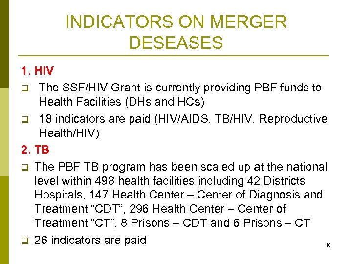 INDICATORS ON MERGER DESEASES 1. HIV q The SSF/HIV Grant is currently providing PBF
