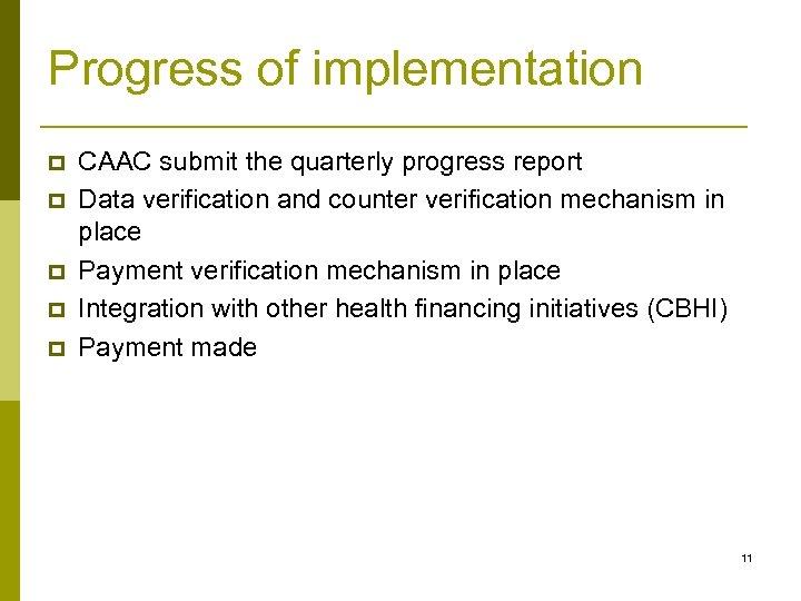 Progress of implementation p p p CAAC submit the quarterly progress report Data verification