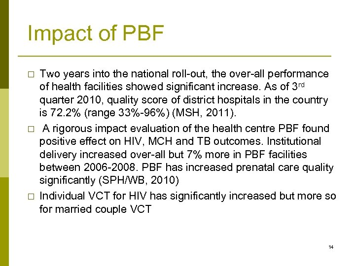 Impact of PBF Two years into the national roll-out, the over-all performance of health
