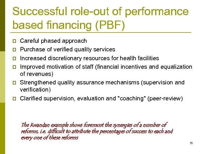Successful role-out of performance based financing (PBF) p p p Careful phased approach Purchase