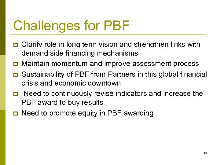 Challenges for PBF p p p Clarify role in long term vision and strengthen