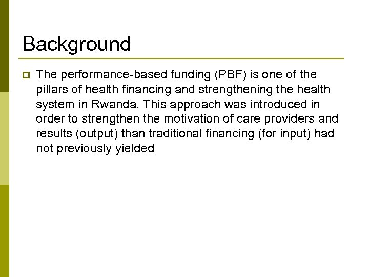 Background p The performance-based funding (PBF) is one of the pillars of health financing