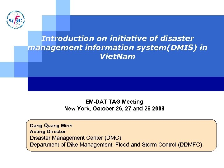 Introduction on initiative of disaster management information system(DMIS) in Viet. Nam EM-DAT TAG Meeting