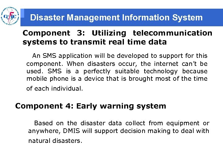 Disaster Management Information System Component 3: Utilizing telecommunication systems to transmit real time data