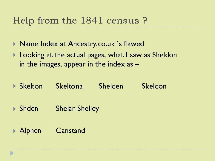 Help from the 1841 census ? Name Index at Ancestry. co. uk is flawed