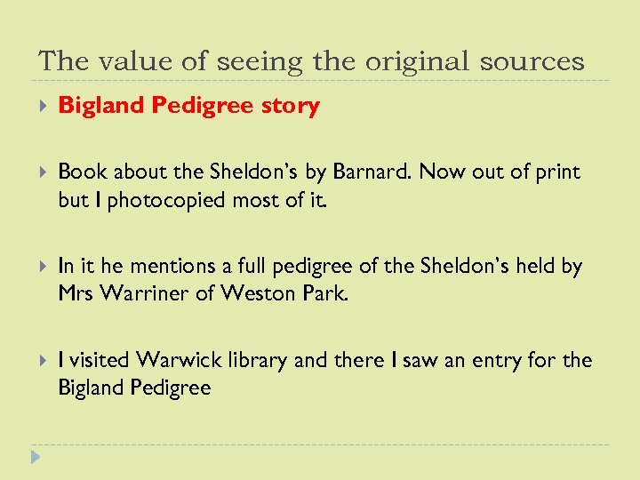 The value of seeing the original sources Bigland Pedigree story Book about the Sheldon's