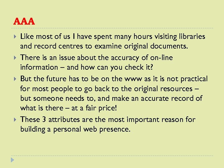 AAA Like most of us I have spent many hours visiting libraries and record