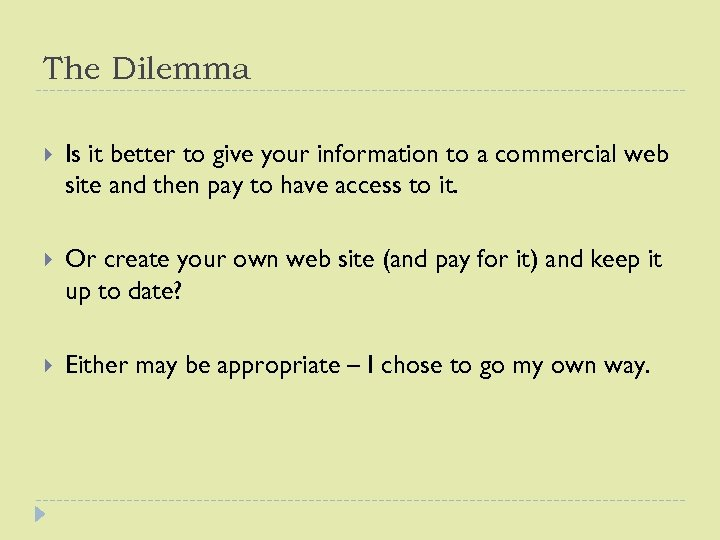 The Dilemma Is it better to give your information to a commercial web site