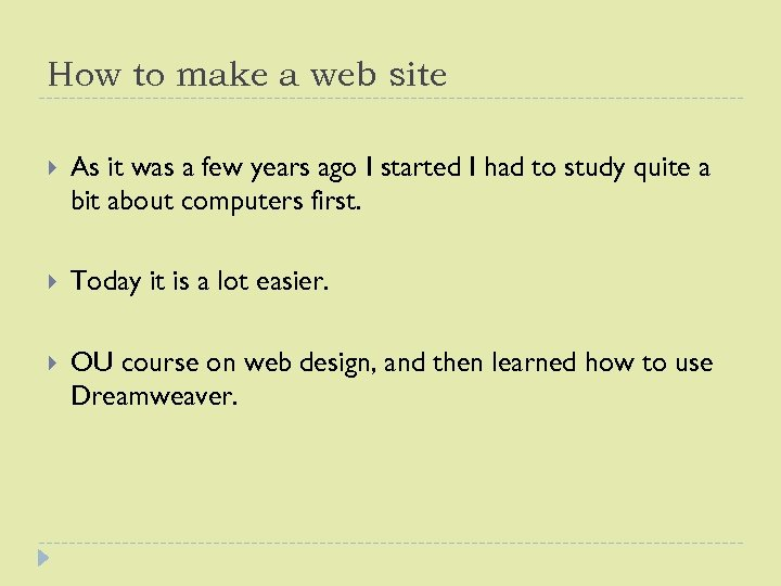 How to make a web site As it was a few years ago I