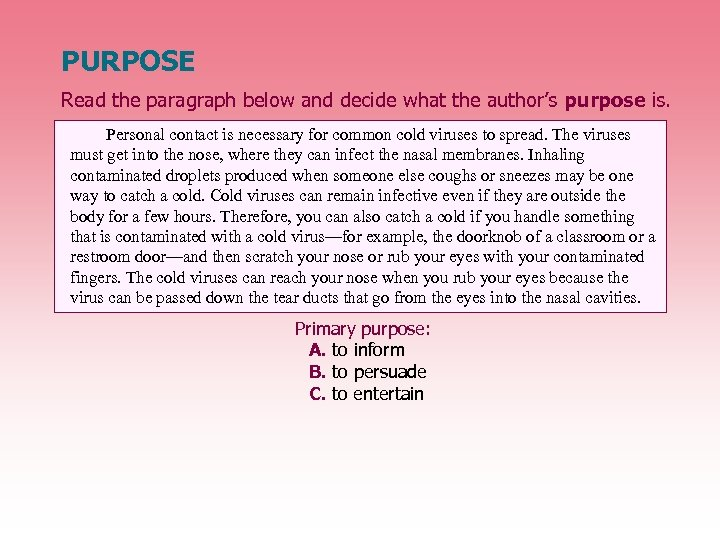 PURPOSE Read the paragraph below and decide what the author's purpose is. Personal contact