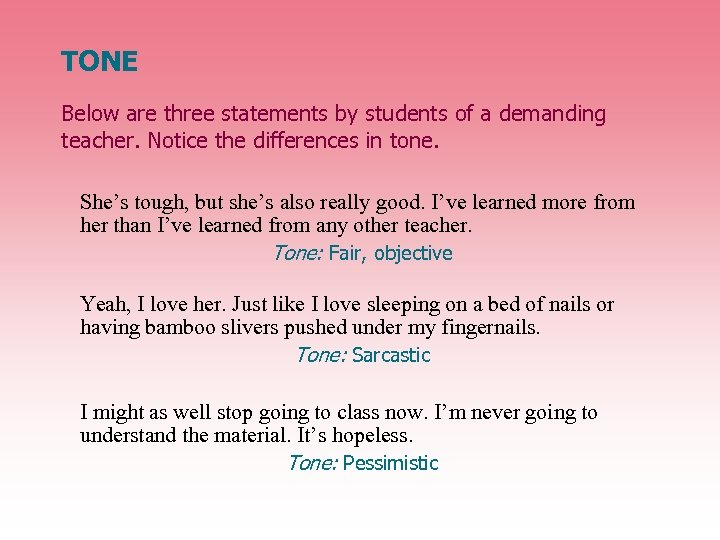 TONE Below are three statements by students of a demanding teacher. Notice the differences