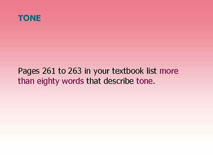 TONE Pages 261 to 263 in your textbook list more than eighty words that