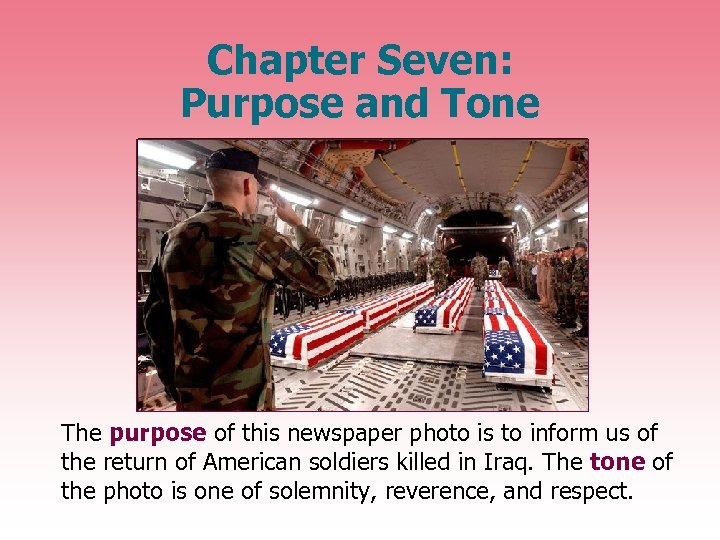 Chapter Seven: Purpose and Tone The purpose of this newspaper photo is to inform