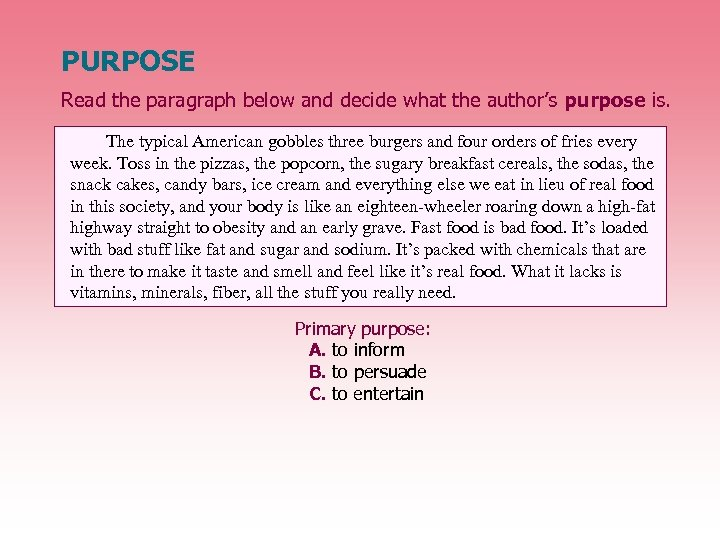 PURPOSE Read the paragraph below and decide what the author's purpose is. The typical