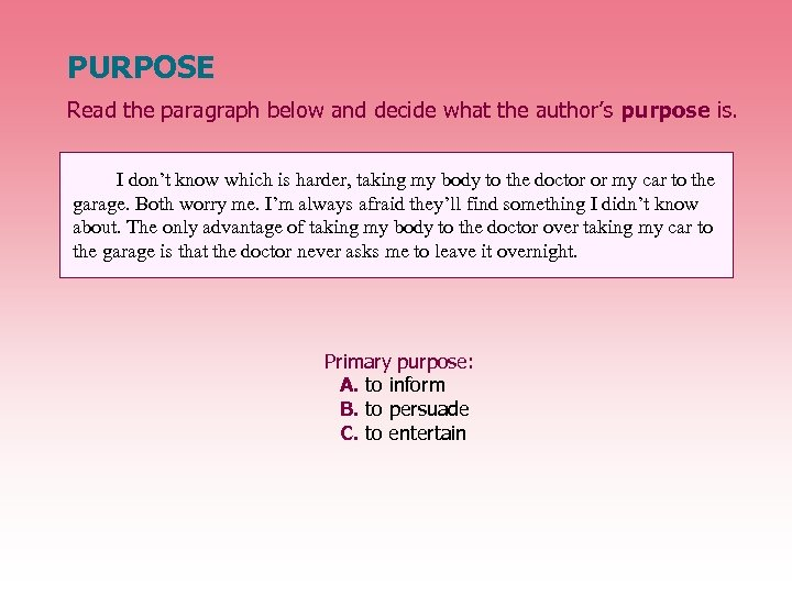 PURPOSE Read the paragraph below and decide what the author's purpose is. I don't