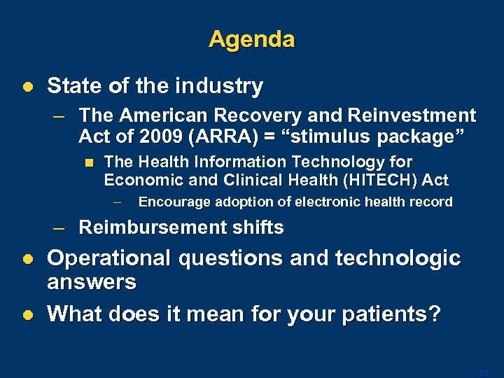 Agenda l State of the industry – The American Recovery and Reinvestment Act of