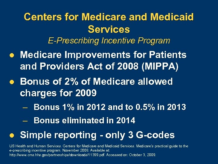 Centers for Medicare and Medicaid Services E-Prescribing Incentive Program l Medicare Improvements for Patients