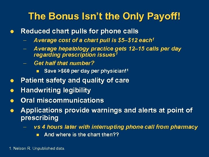 The Bonus Isn't the Only Payoff! l Reduced chart pulls for phone calls –