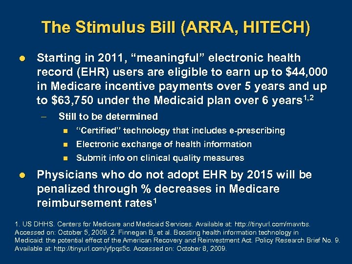 "The Stimulus Bill (ARRA, HITECH) l Starting in 2011, ""meaningful"" electronic health record (EHR)"