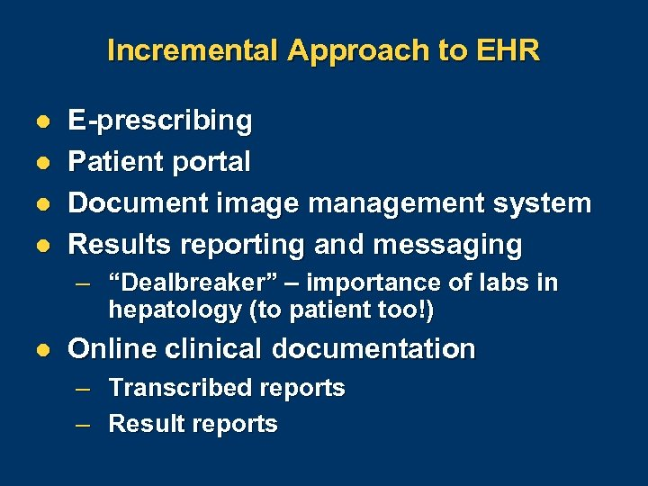 Incremental Approach to EHR l l E-prescribing Patient portal Document image management system Results