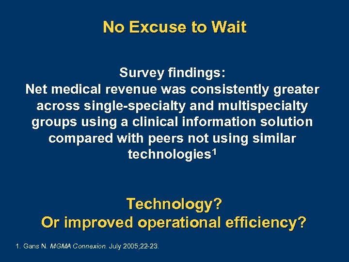 No Excuse to Wait Survey findings: Net medical revenue was consistently greater across single-specialty