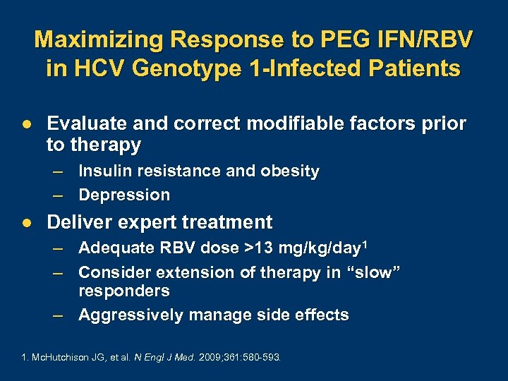 Maximizing Response to PEG IFN/RBV in HCV Genotype 1 -Infected Patients l Evaluate and
