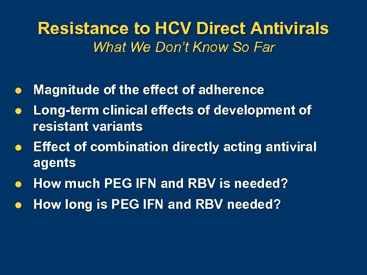Resistance to HCV Direct Antivirals What We Don't Know So Far l Magnitude of