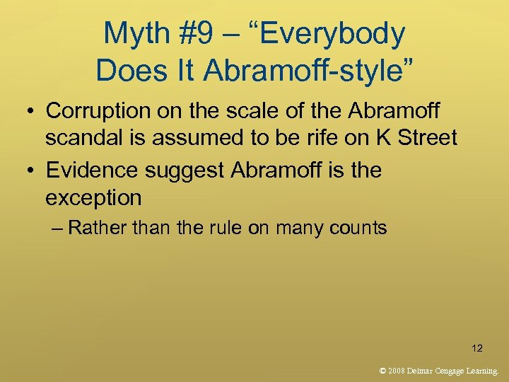 """Myth #9 – """"Everybody Does It Abramoff-style"""" • Corruption on the scale of the"""