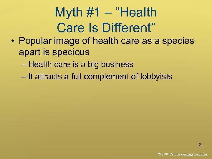 """Myth #1 – """"Health Care Is Different"""" • Popular image of health care as"""